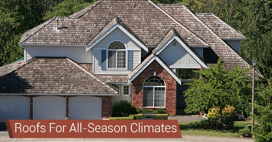 Roofs For All-Season Climates