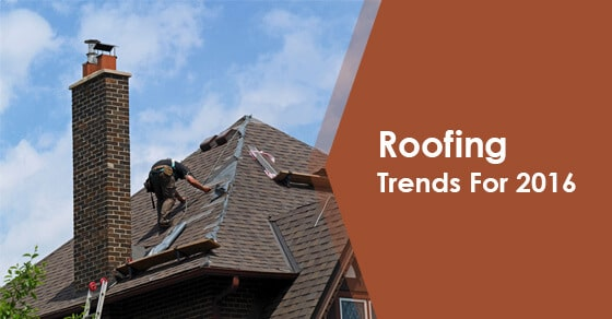 Roofing Trends For 2016