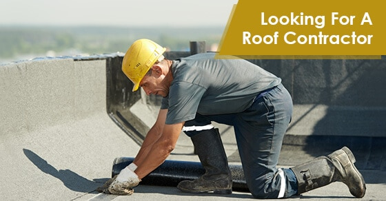 Looking For A Roof Contractor