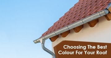 Choosing The Best Colour For Your Roof