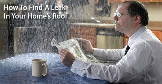 How to Find a Leak In Your Home's Roof